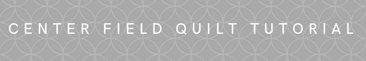 center field quilt tutorial installing