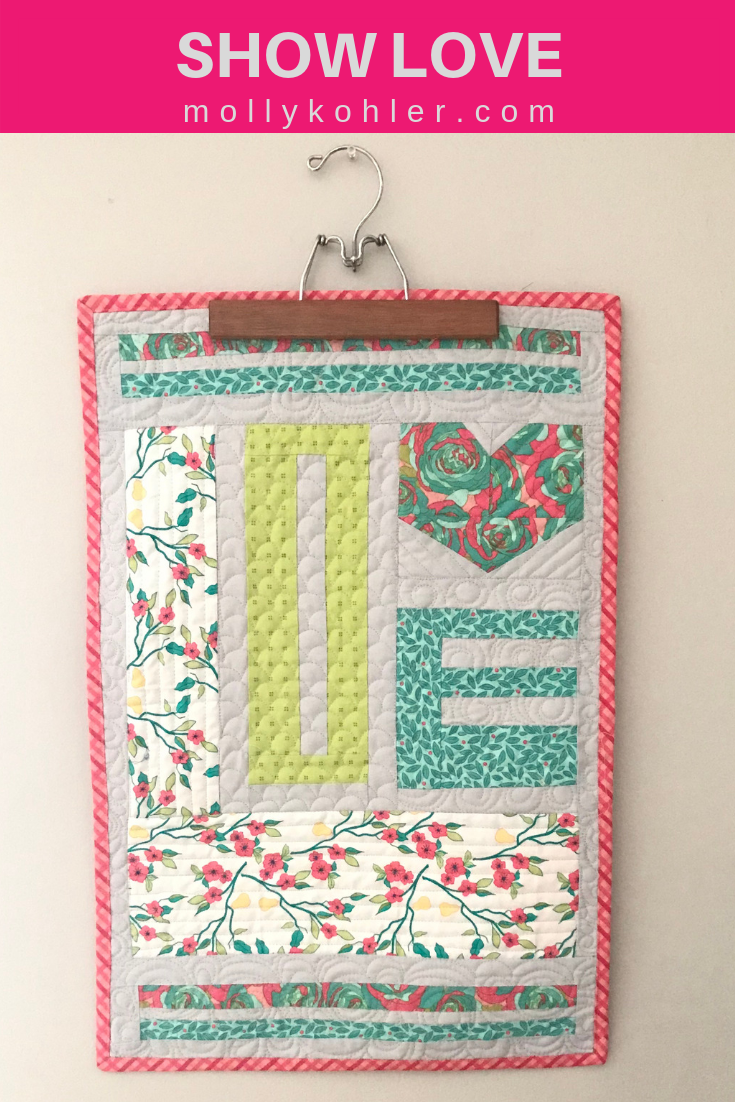 Show love mini quilt; floral quilt; valentine quilt; easy quilt; modern quilt